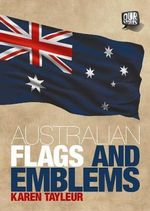 Our Stories : Australian Flags and Emblems - Karen Tayleur