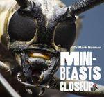 Minibeasts CloseUp : CloseUps Series - Dr. Mark Norman