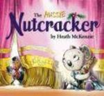 The Aussie Nutcracker : Heath MacKenzie Series - Heath McKenzie