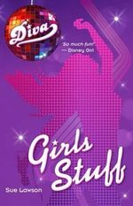 Girl's Stuff : Diva Series : Book 5 - Sue Lawson