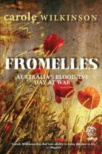 Fromelles : Australia's Bloodiest Day at War : The Drum Series - Carole Wilkinson
