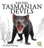 Saving Tasmanian Devils : Rare Earth - Mark Norman