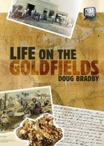 Our Stories : Life on the Goldfields - Doug Bradby