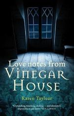 Love Notes from Vinegar House - Karen Tayleur