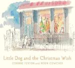 Little Dog and the Christmas Wish - Corinne Fenton