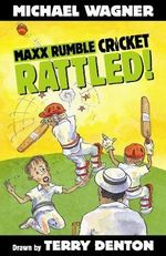 Rattled : Maxx Rumble Cricket Series : Book 1 - Michael Wagner