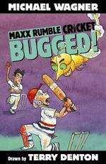 Bugged! : Maxx Rumble Cricket Series : Book 4 - Michael Wagner