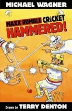 Hammered! : Maxx Rumble Cricket Series : Book 5 - Michael Wagner