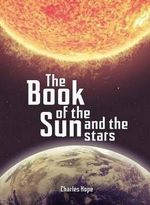The Book of the Sun and the Stars - Charles Hope
