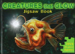 Creatures That Glow Jigsaw Book - The Five Mile Press