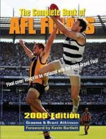 The Complete Book of AFL Finals : 2009 - Grame Atkinson