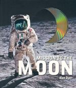 Mission to the Moon : Bonus DVD included - Alan Dyer