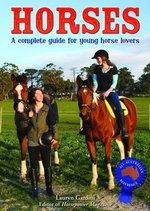 Horses : A Complete Guide for Young Horse Lovers - Lauryn Gardini