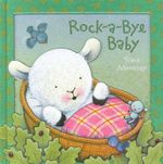 Rock-a-bye Baby : Moroney 3D Board Books - Trace Moroney