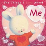 The Things I Love About Me : Things I Love... Ser. - Trace Moroney
