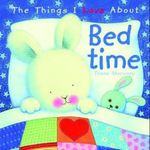 The Things I Love About Bedtime : Things I Love... Ser. - Trace Moroney