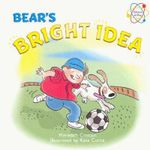 Bear's Bright Idea : Bear's Bright Idea - Meredith Costain