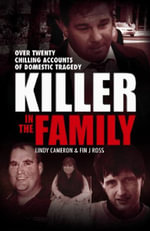 Killer in the Family : Over Twenty Chilling Accounts of Domestic Tragedy - Lindy Cameron