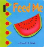 Feed Me : Baby Boo's Buggy Books - Jeannette Rowe