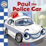 Emergency Vehicles - Paul the Police Car : Paul the Police Car - Gaston Vanzet