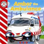 Emergency Vehicles - Amber the Ambulance : Amber the Ambulance - Gaston Vanzet