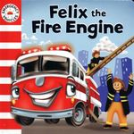 Felix the Fire Engine : Emergency Vehicles - Gaston Vanzet