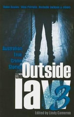 Outside the Law #3 : Australian True Crime Stories - Lindy Cameron
