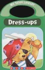 Dress-Ups : My Teddy Library