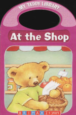 At the Shops : My Teddy Library
