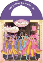 Barbie and The Three Musketeers* : Carry-Along Book with CD - The Five Mile Press
