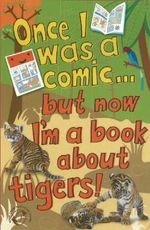 Once I Was a Comic... But Now I'm a Book About Tigers! - Poitier Anton