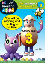 ABC Reading Eggs Activity Book 3 : Level 1 Starting Out - Katy Pike
