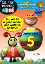 ABC Reading Eggs Beginning to Read Activity Book 5 : Level 2 - Katy Pike