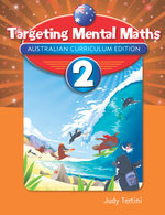 Targeting Mental Maths Year 2  : Student Book - Australian Curriculum Edition (New Edition) - Judy Tertini