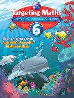Targeting Maths Australian Curriculum Edition - Year 6 Student Book : Targeting Maths - Gloria Harris