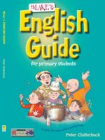 Blake's English Guide for Primary Students : Year 3-6 - Peter Clutterbuck