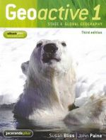 Geoactive 1 Stage 4 Global Geography & EBookPLUS : 3rd Edition - Susan Bliss