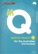 Maths Quest 7 for the Australian Curriculum Homework Book : Maths Quest for Australian Curriculum Series - Anita Cann