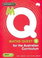 Maths Quest 8 Australian Curriculum Edition & EBookPLUS : Maths Quest for Aust Curriculum Series - Catherine Smith