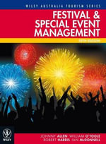Festival and Special Event Management : 5th Edition - Johnny Allen