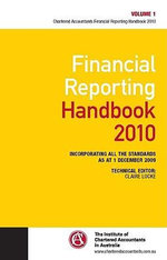 Financial Reporting Handbook 2010 : Incorporating All the Standards as at 1 December 2009 - ICAA (The Institute of Chartered Accountants in Australia)