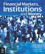 Financial Markets, Institutions and Money + Global Financial Crisis Supplement : Tips, Traps and Ideas, Saving You Real Tax Dollars - David S. Kidwell