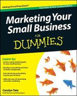 Marketing Your Small Business For Dummies, Australian And New Zealand Edition - Lord Hailey