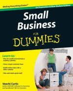 Small Business For Dummies, 3rd Australian And New Zealand Edition :  Australian Edition - Veechi Curtis