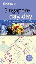 Frommer's Singapore Day by Day : Frommer's City Day By Day Guides - Heide Sarna