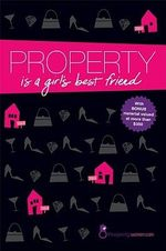 Property is a Girl's Best Friend - Rachel Barnes