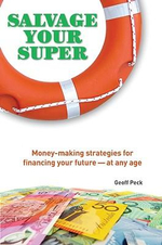 Salvage Your Super : Superannuation Investment Strategies for Everyone - Geoff Peck