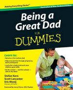 Being A Great Dad For Dummies  : Australian And New Zealand Edition - Stefan Korn