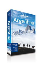 Argentina : Lonely Planet Travel Guide : 8th Edition - Lonely Planet