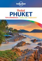 Phuket : Lonely Planet Pocket Travel Guide : 3rd Edition - Lonely Planet